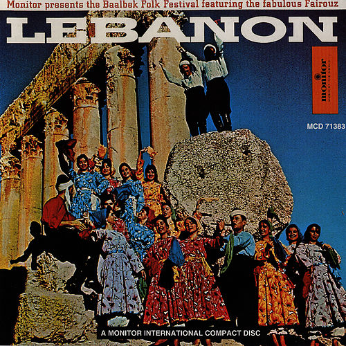 Play & Download Lebanon: The Baalbek Folk Festival by Fairuz   Napster