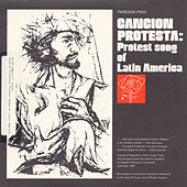 Cancion Protesta: Protest Songs of Latin America by Various Artists