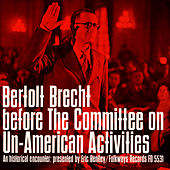 Play & Download Bertolt Brecht before the Committee on Un-American Activities: An Historical Encounter, Presented by Eric Bentley by Bertolt Brecht | Napster
