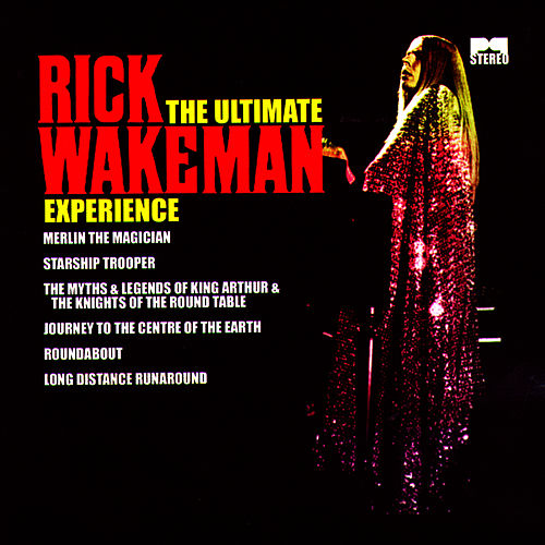 Play & Download The Ultimate Rick Wakeman Experience by Rick Wakeman | Napster