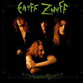 Greatest Hits by Enuff Z'Nuff