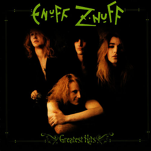 Play & Download Greatest Hits by Enuff Z'Nuff | Napster