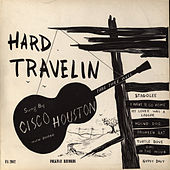 Play & Download Hard Travelin' by Cisco Houston | Napster