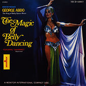 Play & Download The Magic of Belly Dancing by George Abdo | Napster