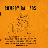 Cowboy Ballads by Cisco Houston