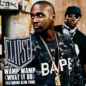 Wamp Wamp (What It Do) by Clipse