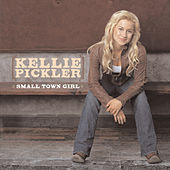 Play & Download Small Town Girl by Kellie Pickler | Napster