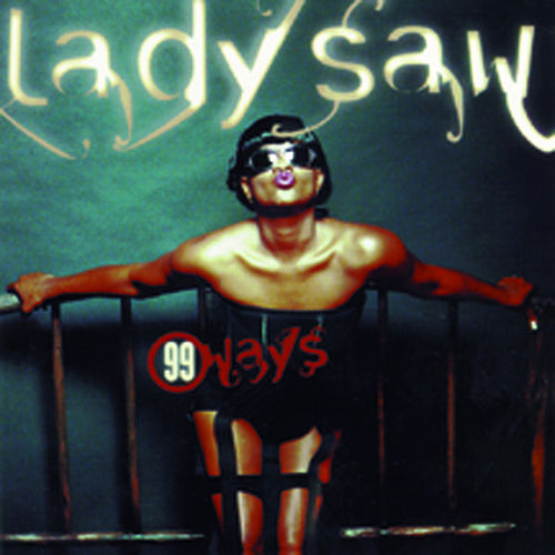 Play & Download 99 Ways by Lady Saw | Napster
