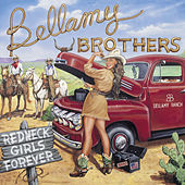 Play & Download Redneck Girls Forever by Bellamy Brothers | Napster