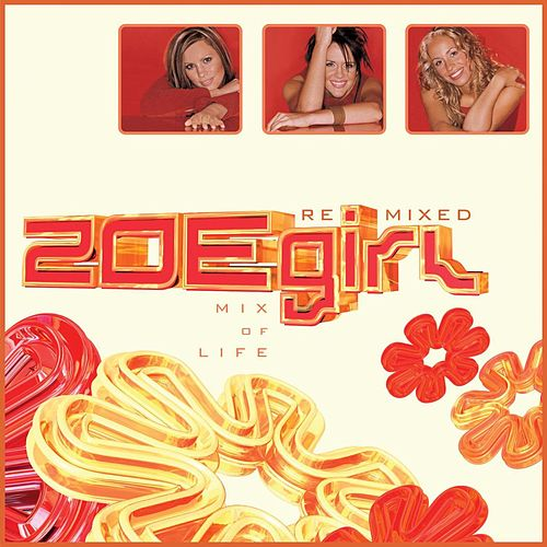 Play & Download Mix Of Life by ZOEgirl | Napster