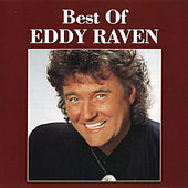 Play & Download The Best of Eddy Raven [Curb] by Eddy Raven | Napster