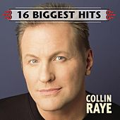 Play & Download 16 Biggest Hits by Collin Raye | Napster