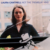 Play & Download Not The Tremblin' Kind by Laura Cantrell | Napster