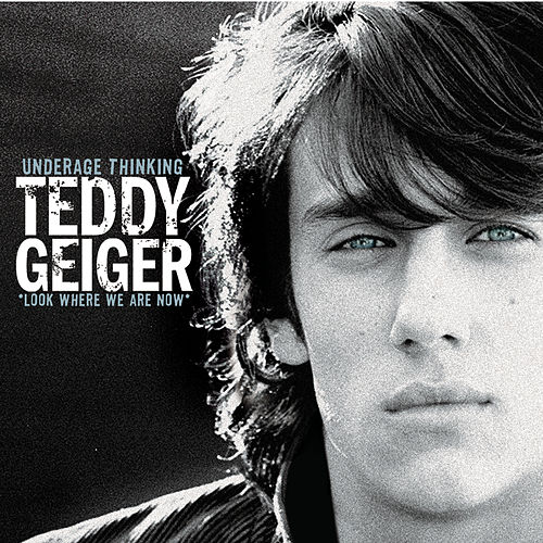 Play & Download Underage Thinking (Look Where We Are Now) by Teddy Geiger | Napster