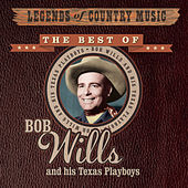 Play & Download Legends Of Country Music:  The Best Of Bob Wills And His Texas Playboys by Bob Wills & His Texas Playboys | Napster