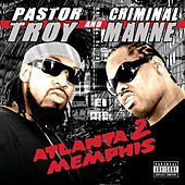 Play & Download Atlanta 2 Memphis by Pastor Troy | Napster