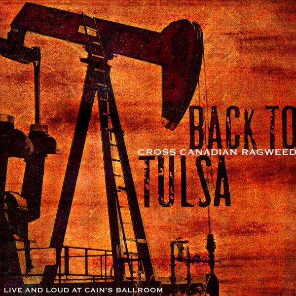 Back To Tulsa: Back To Tulsa: Live And Loud At Cain's Ballroom [Show Dog