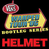 Play & Download Warped Tour Bootleg Series 2006 by Helmet | Napster