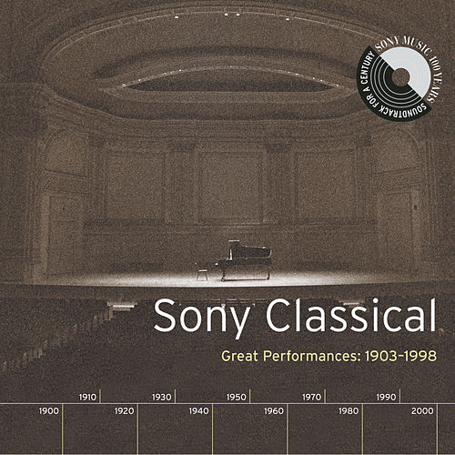 Play & Download Sony Classical - Great Performances, 1903-1998 by Various Artists | Napster