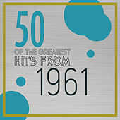 50 of the Greatest Hits from 1961 von Various Artists