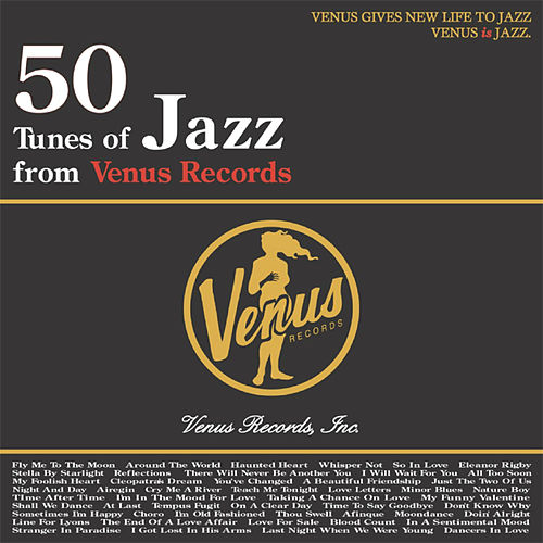 50 Tunes Of Jazz From Venus Records by Various Artists