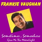 Sometimes by Frankie Vaughan