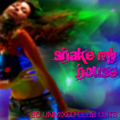 Shake My House von Various Artists