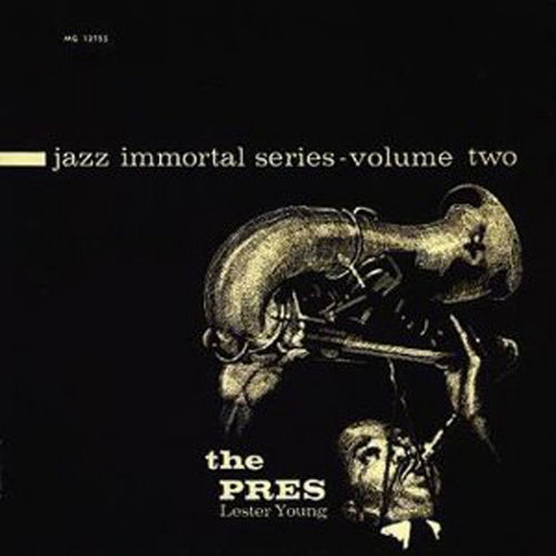Play & Download The Pres: Jazz Immortals Series, Vol. 2 by Lester Young | Napster