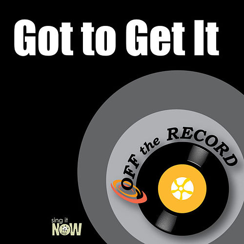 Play & Download Got to Get It by Off the Record | Napster