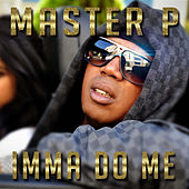 Imma Do Me (feat. Alley Boy, Fat Trel) by Master P