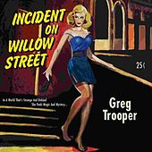 Play & Download Incident on Willow Street by Greg Trooper | Napster