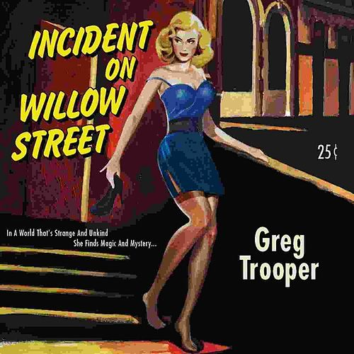 Incident on Willow Street by Greg Trooper
