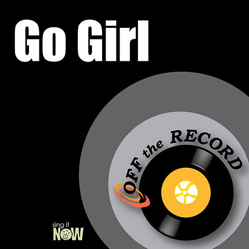 Go Girl by Off the Record