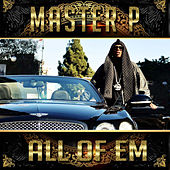 Play & Download All of Em (feat. Alley Boy, Fat Trel, Howie T) by Master P | Napster