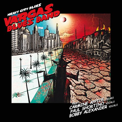 Play & Download Heavy City Blues by Vargas Blues Band | Napster