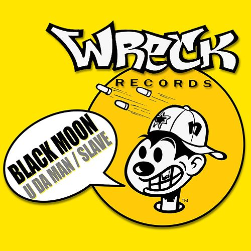 Play & Download U Da Man / Slave by Black Moon | Napster