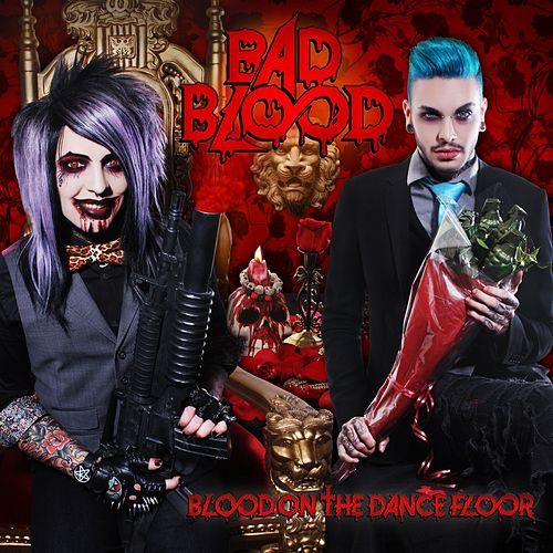Play & Download Bad Blood by Blood On The Dance Floor | Napster