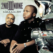 Play & Download Classic 220 by 2nd II None | Napster