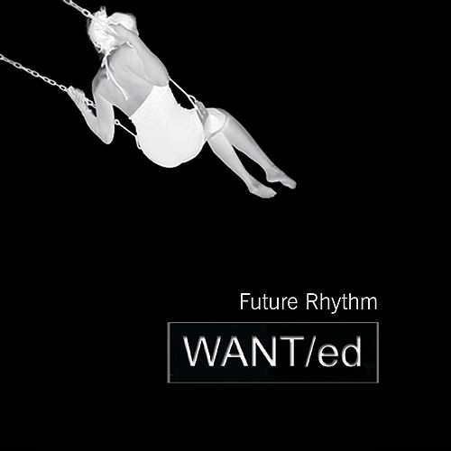 Play & Download Future Rhythm by The Want | Napster