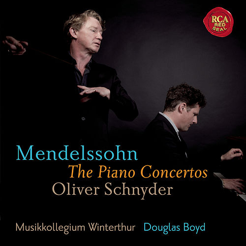 Play & Download Mendelssohn: Piano Concertos by Oliver Schnyder | Napster
