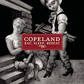Play & Download Eat Sleep Repeat by Copeland | Napster