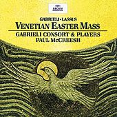Gabrieli / Lassus: Venetian Easter Mass by Various Artists