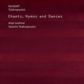 Chants, Hymns and Dances by Anja Lechner