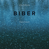 Biber: Unam Ceylum by John Holloway