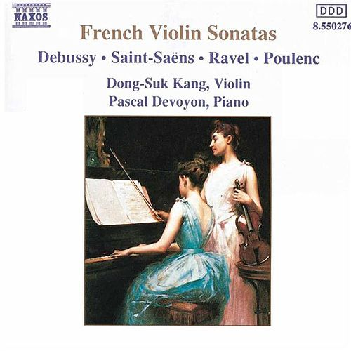 Play & Download French Violin Sonatas by Dong-Suk Kang | Napster