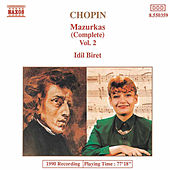CHOPIN: Mazurkas, Vol. 2 by Idil Biret