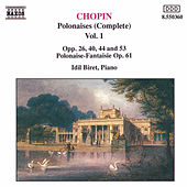 CHOPIN: Polonaises,  Vol.  1 by Idil Biret