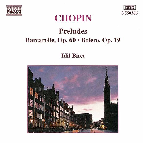 Play & Download CHOPIN: Preludes / Barcarolle, Op. 60 / Bolero, Op. 19 by Idil Biret | Napster
