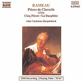 RAMEAU: Pieces de Clavecin / Cinq Pieces / La Dauphine by Alan Cuckston