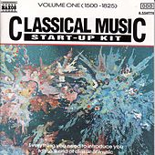 Classical Music Start-Up Kit, Vol.  1: 1500-1825 by Various Artists